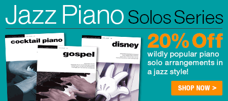 Jazz Piano Solos Series Sale - 20% off wildly popular piano solo arrangements in a jazz style!