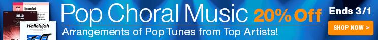 20% Off Pop Choral Music!