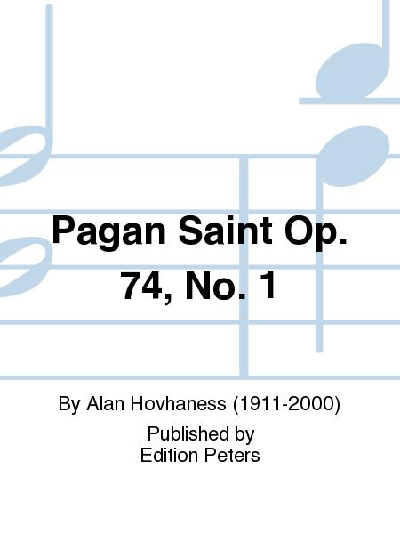 Pagan Saint Op. 74, No. 1