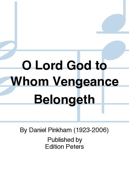 O Lord God to Whom Vengeance Belongeth