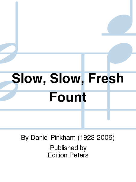 analysis of slow slow fresh fount Performed by the giltspur singers (conductor: christopher maxim) at their concert at st margaret's lee on 9/4/2011.