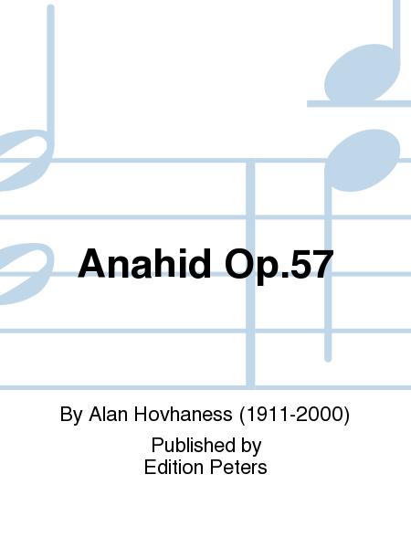 Anahid Op. 57