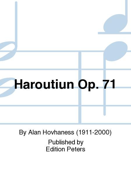 Haroutiun Op. 71