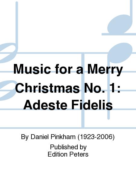 Music for a Merry Christmas No. 1: Adeste Fidelis