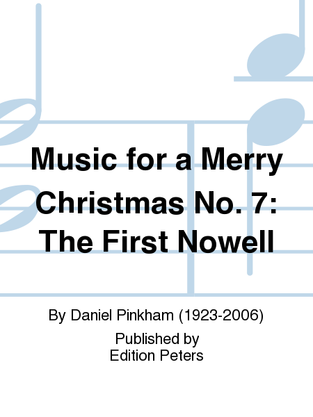 Music for a Merry Christmas No. 7: The First Nowell