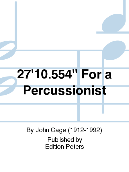 27'10.554'' For a Percussionist