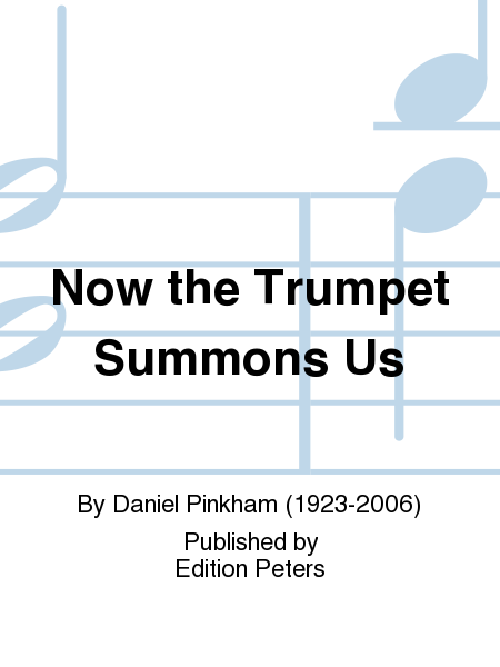 Now the Trumpet Summons Us