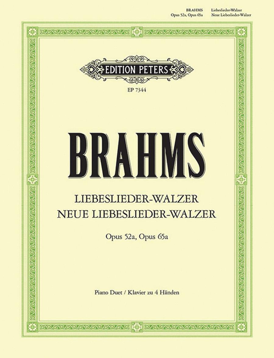 Liebeslieder-Walzer Op. 52a; Neue Liebeslieder-Walzer Op. 65a