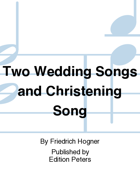Two Wedding Songs and Christening Song