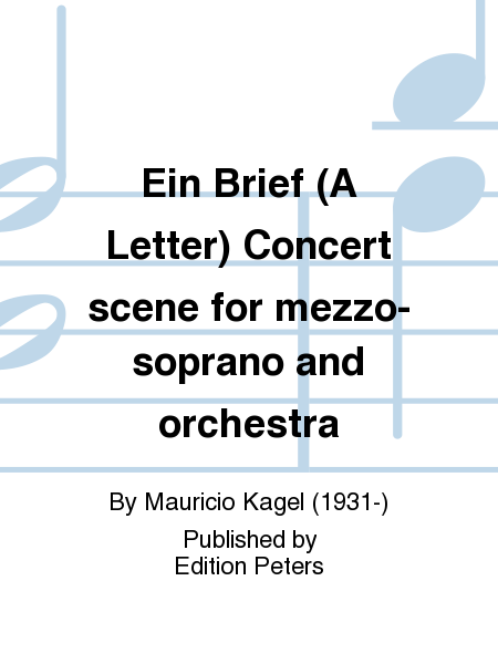 Ein Brief (A Letter) Concert scene for mezzo-soprano and orchestra