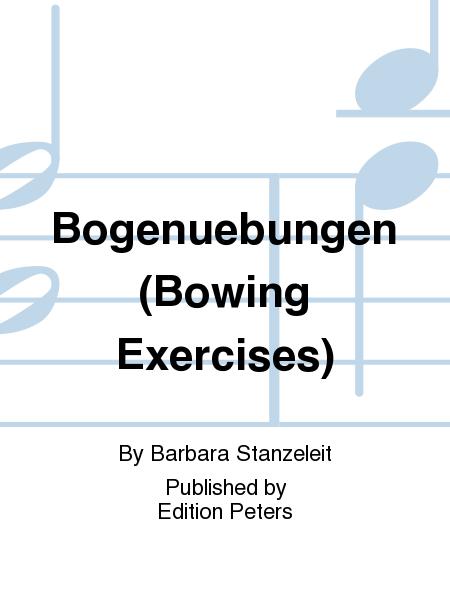 Bogenuebungen (Bowing Exercises)