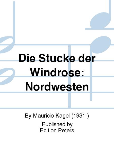 Die Stucke der Windrose: Nordwesten