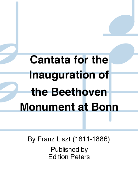Cantata for the Inauguration of the Beethoven Monument at Bonn
