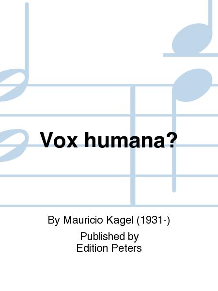 Vox humana?