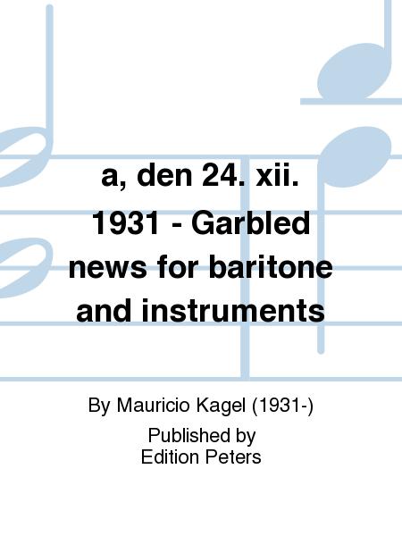 a, den 24. xii. 1931 - Garbled news for baritone and instruments