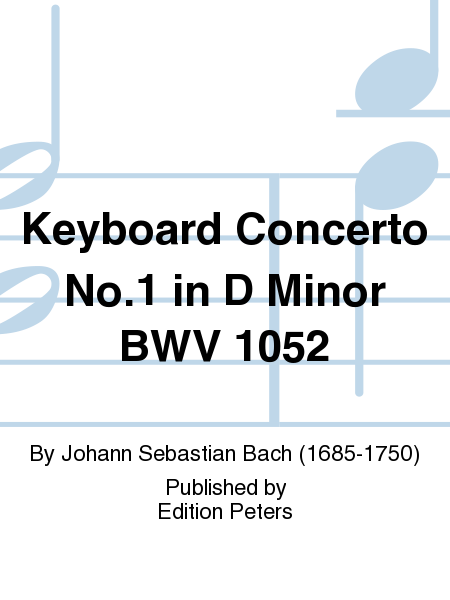 Keyboard Concerto No.1 in D Minor BWV 1052