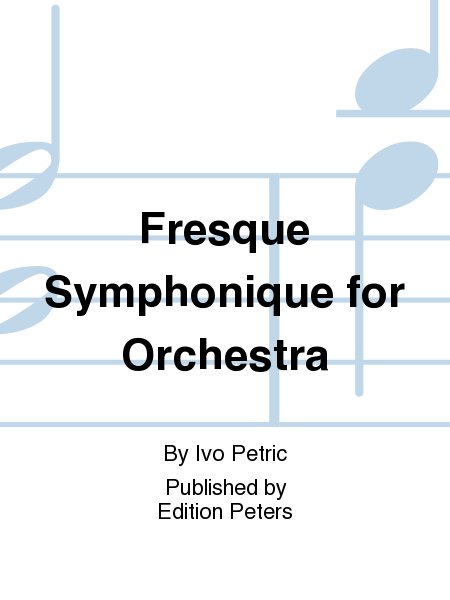Fresque Symphonique for Orchestra