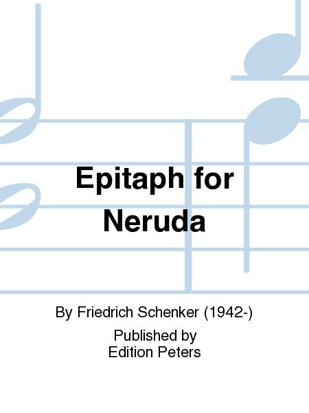Epitaph for Neruda
