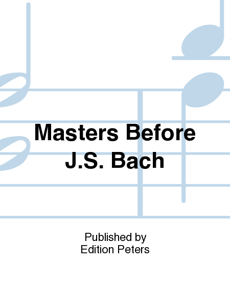 Masters Before J.S. Bach