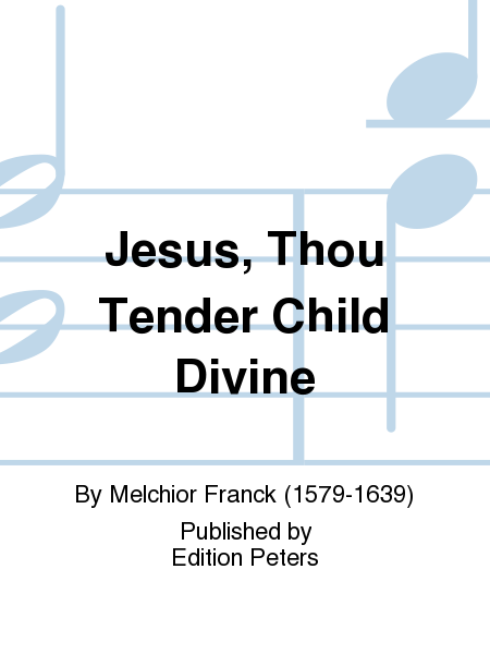 Jesus, Thou Tender Child Divine