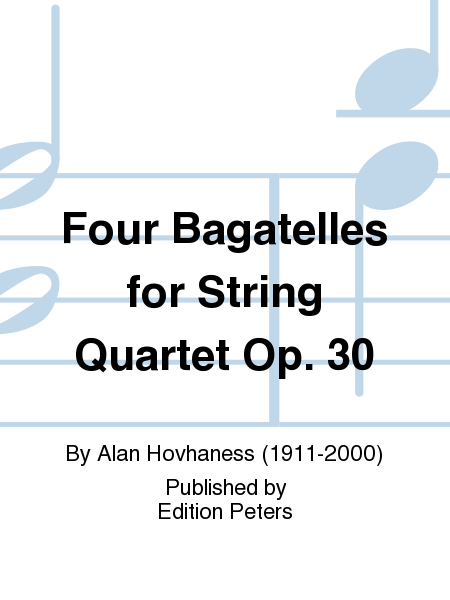 Four Bagatelles for String Quartet Op. 30