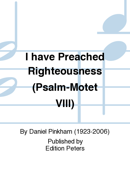 I have Preached Righteousness (Psalm-Motet VIII)