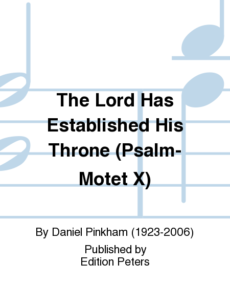 The Lord Has Established His Throne (Psalm-Motet X)