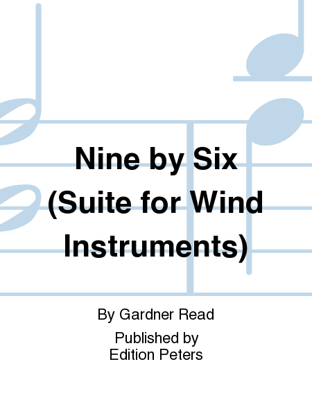 Nine by Six (Suite for Wind Instruments)