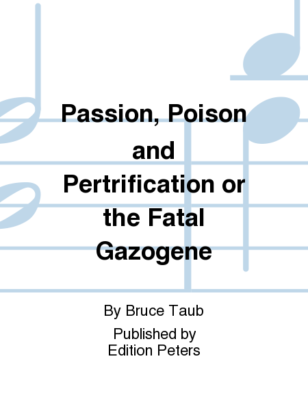 Passion, Poison and Pertrification or the Fatal Gazogene