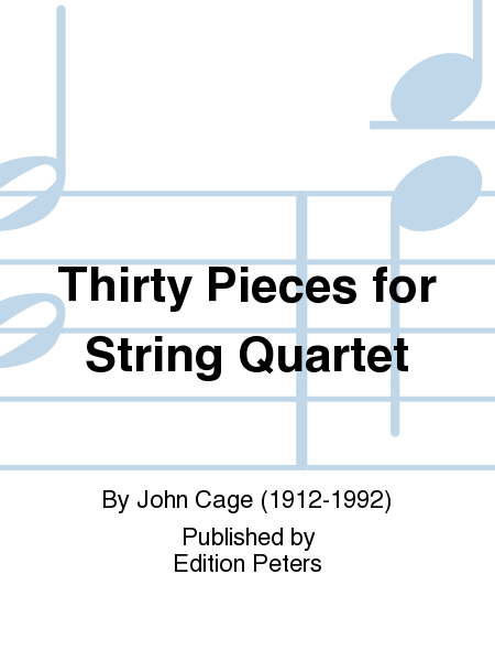 Thirty Pieces for String Quartet