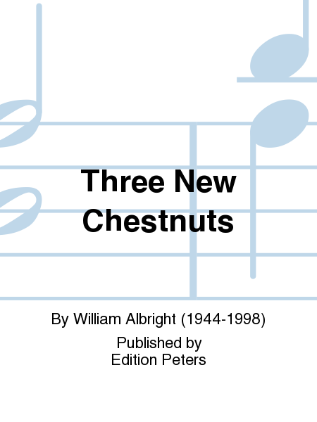 Three New Chestnuts