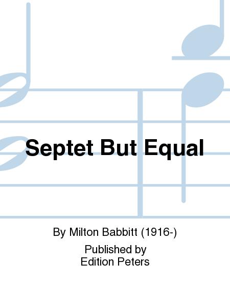 Septet But Equal