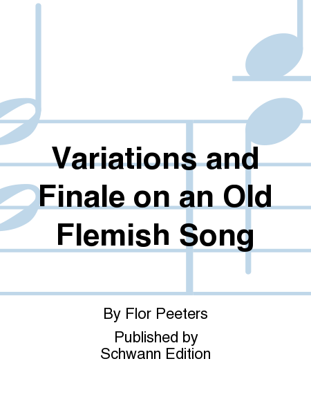 Variations and Finale on an Old Flemish Song