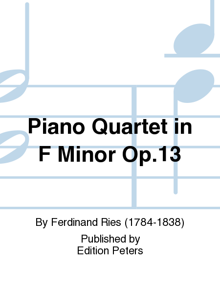 Piano Quartet in F Minor Op. 13