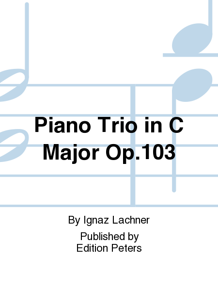 Piano Trio in C Major Op. 103