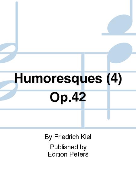 Humoresques (4) Op. 42