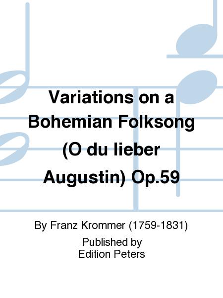 Variations on a Bohemian Folksong (O du lieber Augustin) Op. 59