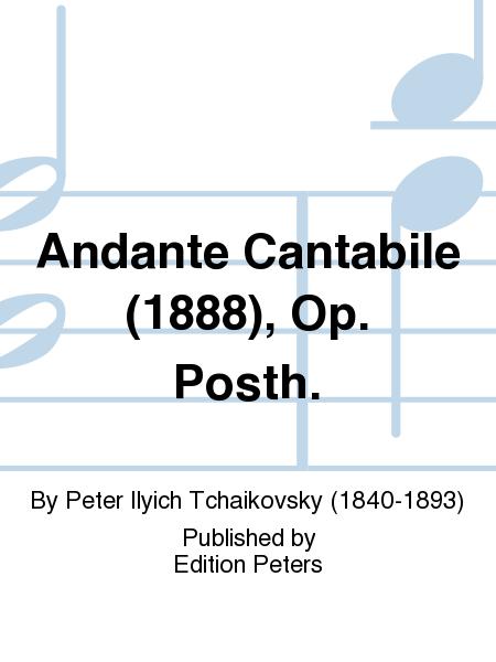 Andante Cantabile (1888), Op. Posth.