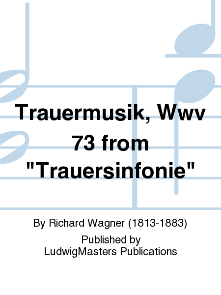 Trauermusik, Wwv 73 from