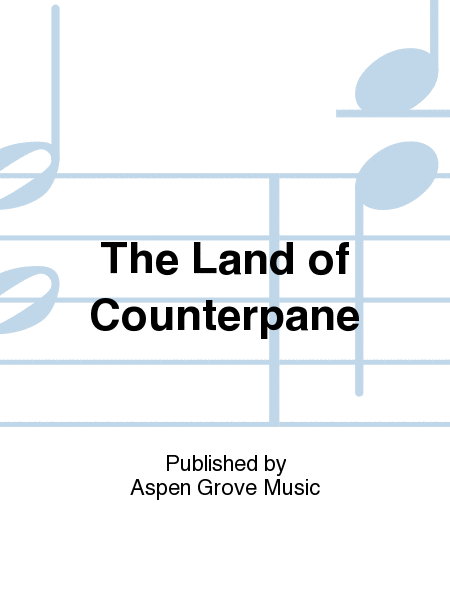 The Land of Counterpane