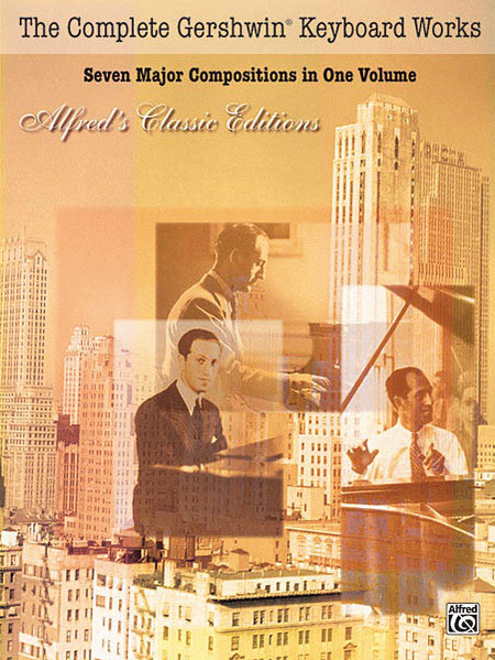 Gershwin Complete Keyboard Works - Seven Major Compositions