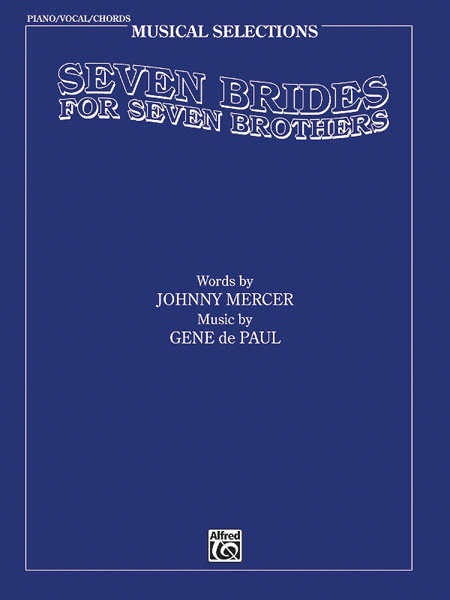 Seven Brides For 7 Brothers - Musical Selections