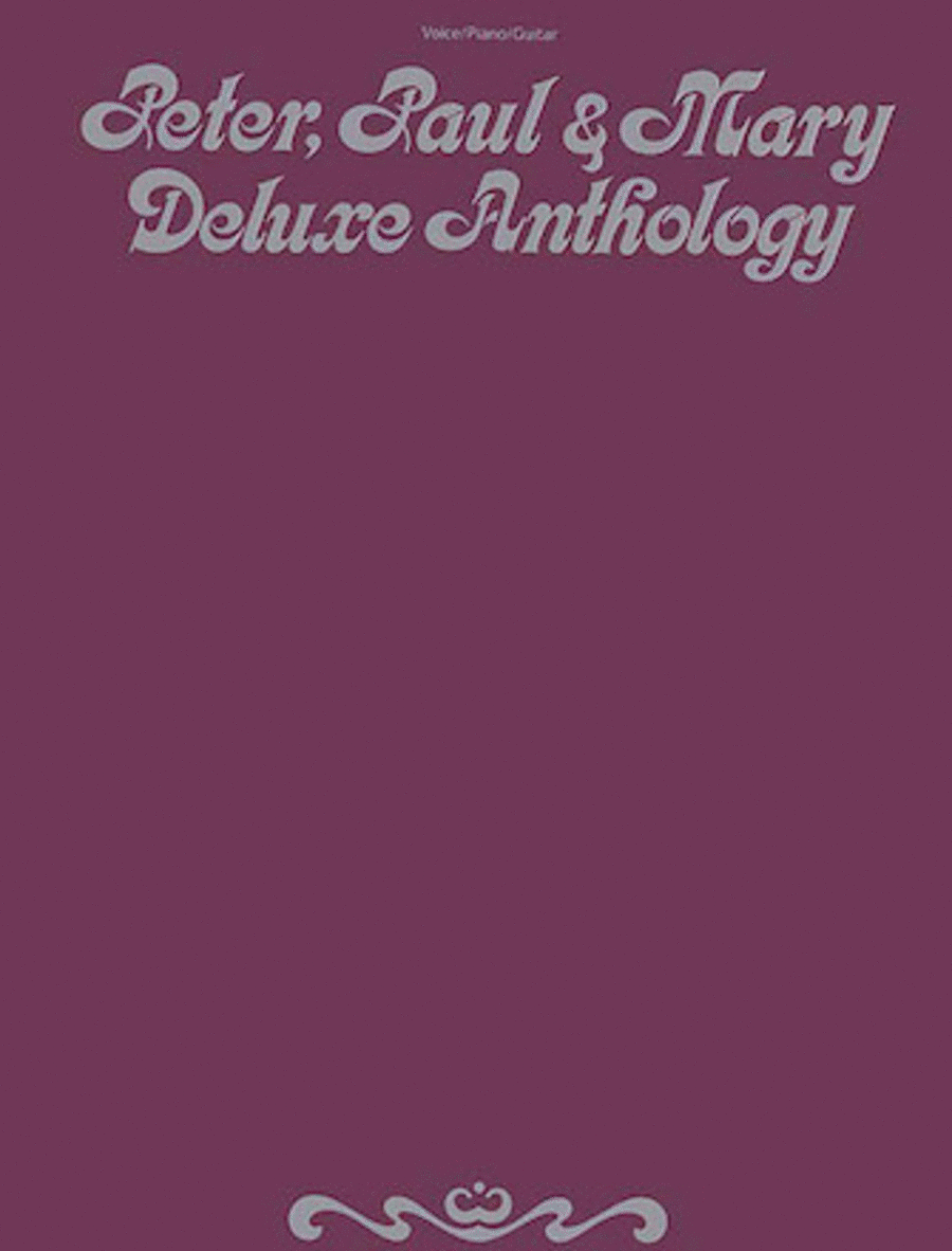 Peter, Paul & Mary Deluxe Anthology
