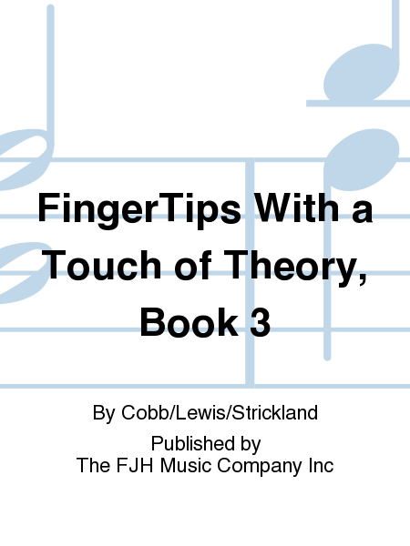FingerTips With a Touch of Theory, Book 3