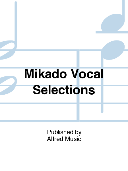 Mikado Vocal Selections