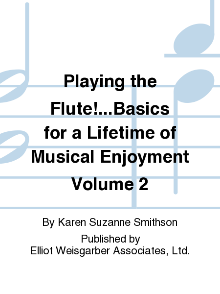 Playing the Flute!...Basics for a Lifetime of Musical Enjoyment Volume 2