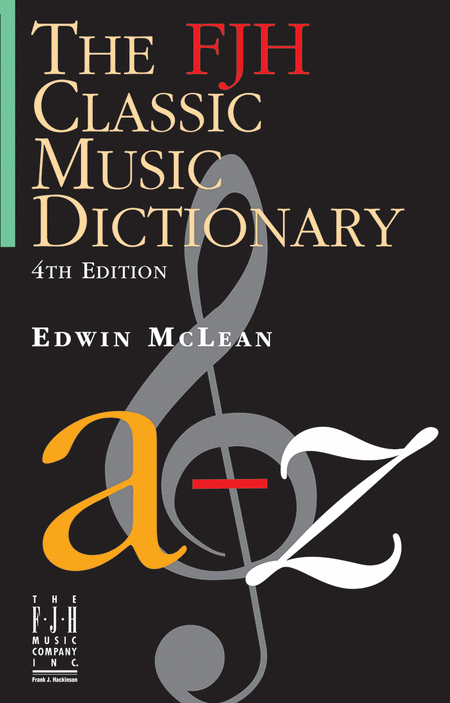 The FJH Classic Music Dictionary