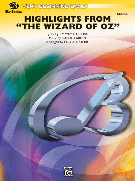 The Wizard of Oz, Highlights from