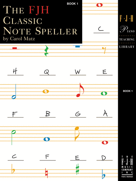 The FJH Classic Note Speller, Book 1