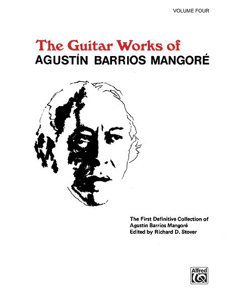 Guitar Works Of Agustin Barrios Mangore - Volume Four